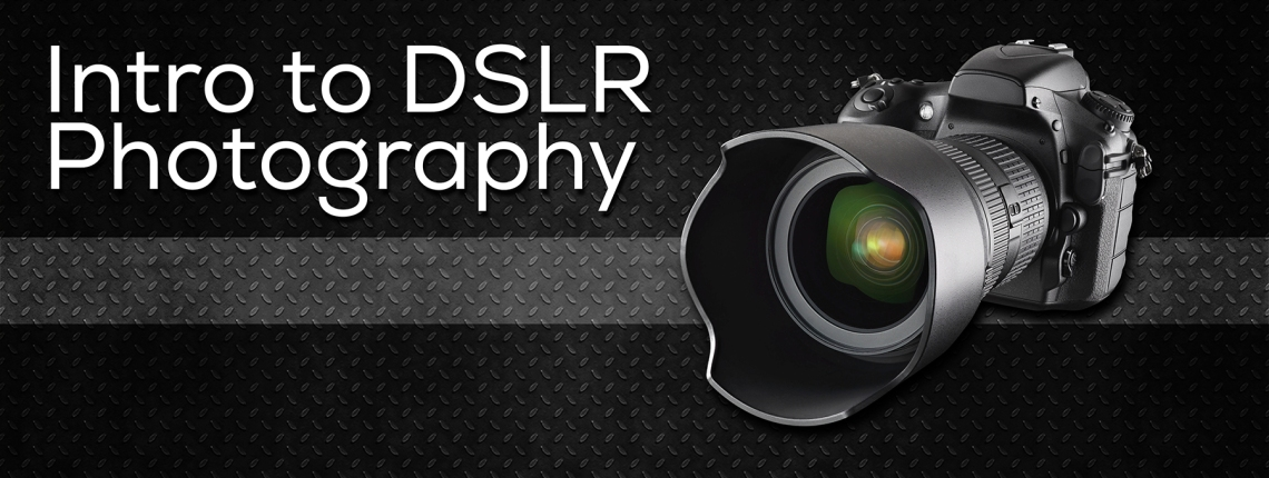 Intro to DSLR Photography
